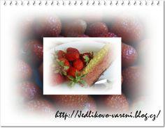Jedlíkovo vaření: ovoce  #jahody #strawberies #dezert #cake #zákusek
