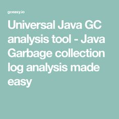 Universal Java GC analysis tool - Java Garbage collection log analysis made easy