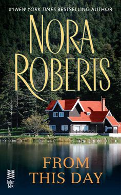 """Read """"From This Day"""" by Nora Roberts available from Rakuten Kobo. A story of love against all odds from New York Times bestselling author Nora Roberts. As the manager of the Lakeside . Reading Lists, Book Lists, Reading Books, Good Books, Books To Read, Buy Books, Nora Roberts Books, Spring Books, Romance Novels"""