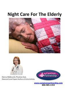 If you are the caregiver for an elderly loved one, it is crucial that you learn all you can about taking care of your senior after dark. Here is what you need to know about night care for the elderly. #seniorcare #caregiver  http://ezinearticles.com/?Night-Care-for-the-Elderly=7411492