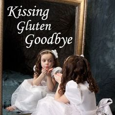 Kissing Gluten Goodb