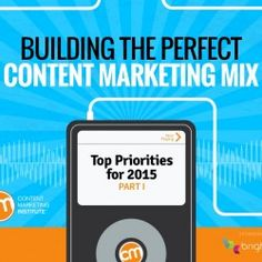 Building The Perfect Content Marketing Mix