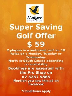 Super golf special is available at the Nudgee Golf Club. Call 32677744 to book a tee time