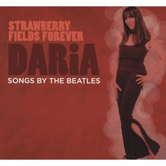 Daria - Strawberry Fields Forever - Songs By the Beatles (CD)
