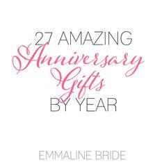 27 Amazing Anniversary Gifts by Year via Emmaline Bride http://su.pr/3ZADOZ