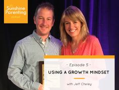 Ep. 5 of the Sunshine Parenting Podcast: Using Growth Mindset with Jeff Cheley