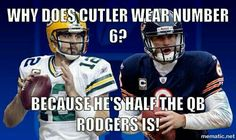 I think saying cutler is half the QB A-Rodg is would be a bit too generous...