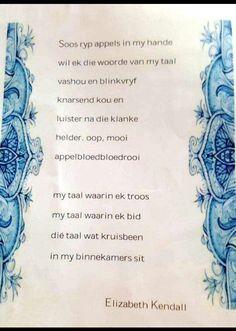 Elizabeth Kendall - Soos ryp appels in my hande wil ek die woorde van my taal vashou en blinkvryf. Afrikaans, Kendall, Words, Poetry, Van, Craft Ideas, Quotes, Quotations, Poetry Books