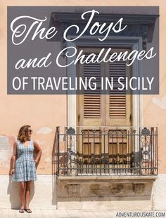 The Joys and Challenges of Traveling in Sicily