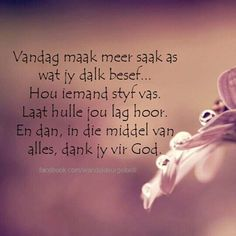 ~ Wisdom Quotes, Qoutes, Afrikaanse Quotes, My Land, True Words, Positive Thoughts, Christian Quotes, Picture Quotes, Inspire Me