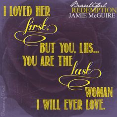 """Beautiful Redemption by Jamie McGuire (Maddox Brothers comes close to your is your last"""" every love there after are merely re- adaptions of your I Love Books, Good Books, Books To Read, My Books, Amazing Books, Jamie Mcguire, Babe Quotes, Love Me Quotes, Romantic Book Quotes"""