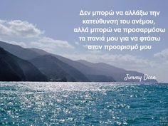 Psygrams Ideas in words Jimmy Dean, Wise Words, Greek, Wisdom, Thoughts, Beach, Water, Quotes, Goal
