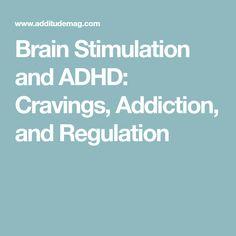 Brain Stimulation and ADHD: Cravings, Addiction, and Regulation