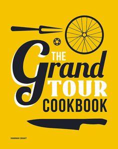 Hannah Grant Cooking | GRAND TOUR COOKBOOK