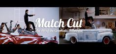MATCH CUT: The Art of Cinematic Technique on Vimeo
