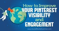 Looking for simple ways to strengthen your Pinterest presence? Discover three ways to increase the visibility, engagement, and sales generated by your pins.