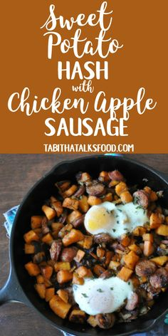 Sweet Potato Hash with Chicken Apple Sausage - Pretty tasty, I cooked the eggs in the saucepan with a lid. sausage recipe Sweet Potato Hash with Chicken Apple Sausage - Tabitha Talks Food Chicken Sausage Recipes, Chicken Apple Sausage, Sausage And Egg, Chicken Soups, Sweet Potato And Apple, Sweet Potato Hash, Chicken And Sweet Potato Recipe Healthy, Sausage Breakfast, Breakfast Casserole