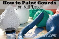 How to Paint Dried Gourds for Fall Decor!