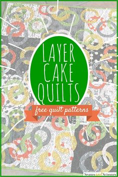 Patterns to use with layer cake precuts!