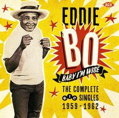 Eddie Bo : Baby I'm Wise – The Complete Ric Singles 1959 to 1962 (CD) -- Dusty Groove is Chicago's Online Record Store