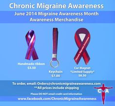 CMA Merchandise. To order please email: Orders@chronicmigraineawareness.com
