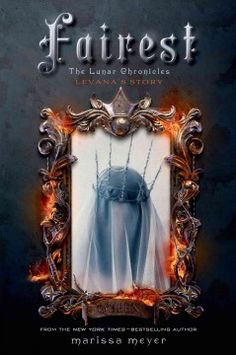 "Fairest: Levana's Story by Marissa Meyer - Relates the story of Queen Levana, a ruler who uses her ""glamour"" to gain power, before she crossed paths with Cinder, Scarlet, and Cress."