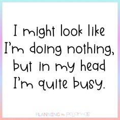 Now how do I get my husband to understand this? There's a lot that goes on in my head, sometimes maybe too much. Stress Quotes, Anxiety Quotes, Teacher Quotes, Teacher Humor, Best Quotes, Funny Quotes, Awesome Quotes, Middle School Teachers, How Do I Get