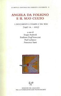 Angela da Foligno e il suo culto - Firenze : SISMEL Edizioni del Galluzzo, 2006