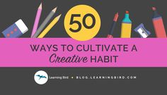 50 Ways to Cultivate