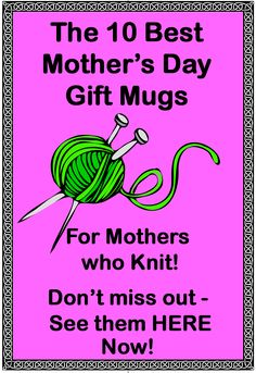 Best Mother's Day Gift Mugs for the Mother's who Knit. Gift Mugs, Gifts In A Mug, Best Mothers Day Gifts, Knit Crochet, Sewing, Knitting, Dressmaking, Couture, Tricot