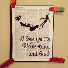 I love you to Neverland and back print. Vintage dictionary print. Peter Pan. Wendy. Lost boys. Neverland. Love. on Etsy, $7.00
