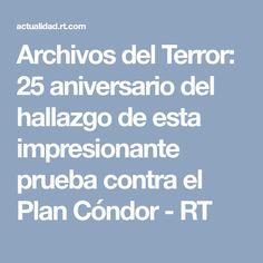 Archivos del Terror: 25 aniversario del hallazgo de esta impresionante prueba contra el Plan Cóndor - RT