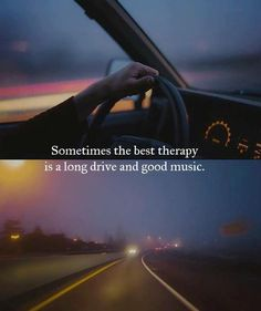 Sometimes the best therapy is a long drive..