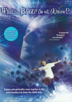Quantum Physics What the Bleep Do We Know!?   This film plunges you into a world where quantum uncertainty is demonstrated - where neurological processes, and perceptual shifts are engaged and lived by its protagonist - where everything is alive, and reality is changed by every thought.