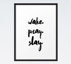 ♥Seeds of Faith♥  Wake. Pray. Slay.  BUY 3 Get 1 FREE! Use code: B3G1F Christian Art by SeedsofFaithDesigns
