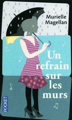 Amazon.fr - Un refrain sur les murs - Murielle MAGELLAN - Livres