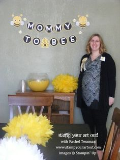 Mommy To Bee Shower Ideas…  Banner made with products from Stampin' Up!® - Stamp Your Art Out! www.stampyourartout.com Lots of decorating ideas too. Including cake & cupcakes!