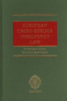 European cross-border insolvency law / Reinhard Bork, Renato Mangano.     Oxford University Press, 2016
