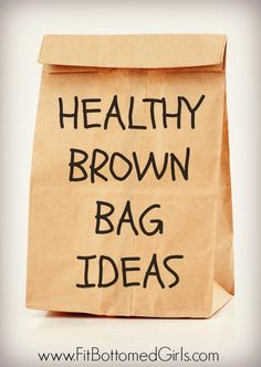 A few ideas to make brown-bagging it way healthier. | Fit Bottomed Girls