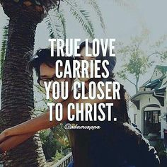I've found the right one, and I'm so glad we both love God;) More