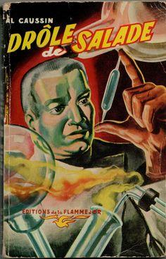 Al Caussin. Editions de la Flamme d'Or. 1952. #Drôle de salade #Al Caussin #Editions de la Flamme d'Or #1952 #cover #illustration #vintage