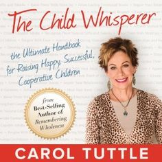 The Child Whisperer: The Ultimate Handbook for Raising Happy, Successful, and Cooperative Children