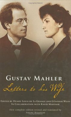 Gustav Mahler: Letters To His Wife by Gustav Mahler,http://www.amazon.com/dp/B005Q71AF6/ref=cm_sw_r_pi_dp_o58Jsb03KEYETZ26