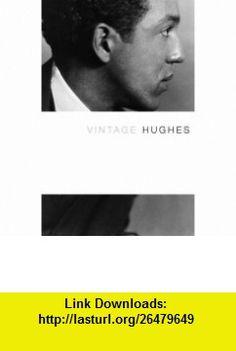 Vintage Hughes (9781400034024) Langston Hughes , ISBN-10: 1400034027  , ISBN-13: 978-1400034024 ,  , tutorials , pdf , ebook , torrent , downloads , rapidshare , filesonic , hotfile , megaupload , fileserve
