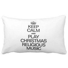 KEEP CALM AND PLAY CHRISTMAS RELIGIOUS MUSIC LUMBAR PILLOW