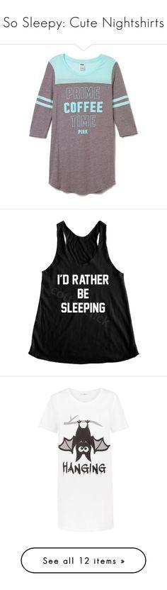 """So Sleepy: Cute Nightshirts"" by polyvore-editorial ❤ liked on Polyvore featuring nightshirts, intimates, sleepwear, pajamas, tops, shirts, pink, grey, pink pajamas and pink pjs"