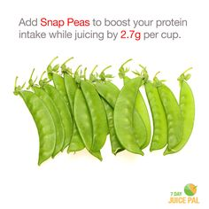 Add Snap Peas to boost your protein  intake while juicing by 2.7g per cup. #7dayjuicepal #boostyourprotein