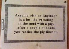 Arguing with engineer