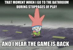Hockey humor! That is why I have a dvr, so I can pause the game!