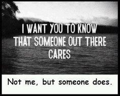 Someone cares about you... Not me, but someone. #sarcasm